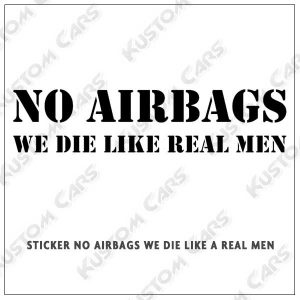 noairbags we die like a real men